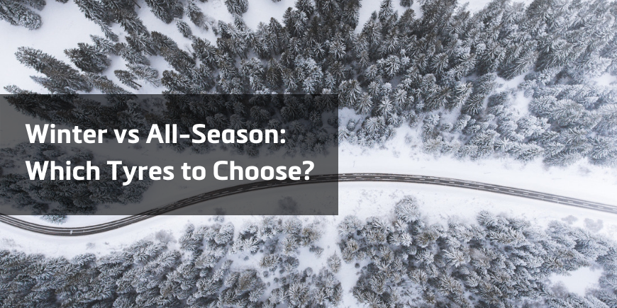 Winter vs All-Season: Which Tyres to Choose?